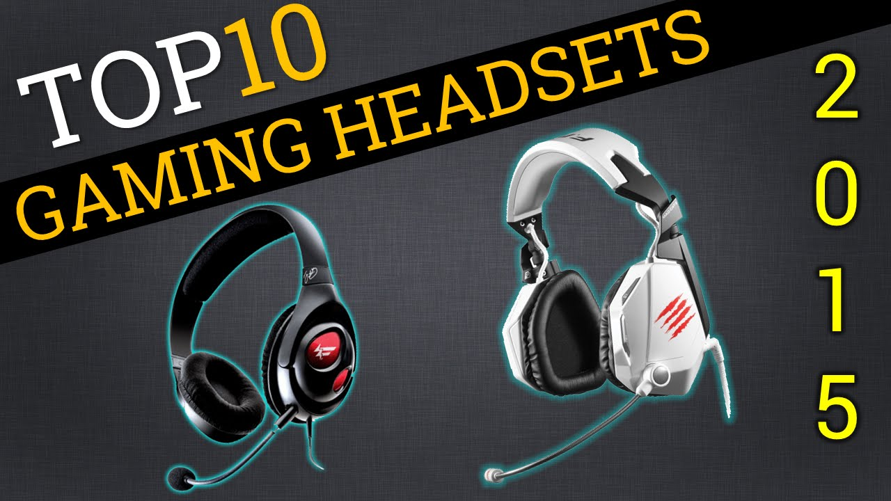 Top 10 Best Gaming Headsets Of 2015